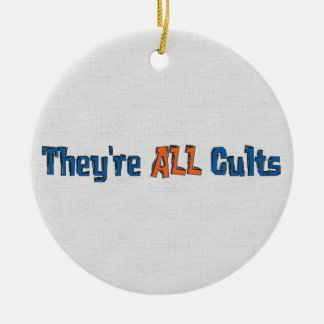They're ALL Cults Ceramic Ornament