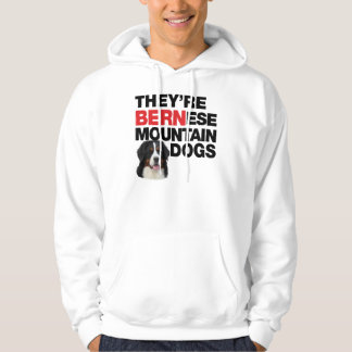 They're Bernese Mountain Dogs Hoodie