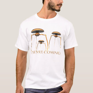 THEYRE COMING! Sci Fi, Alien, T-Shirt