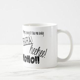 they're coming to take me away haha! heehee! hoho! coffee mug