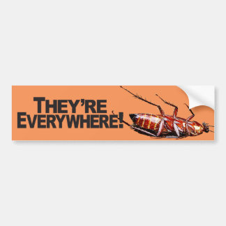 They're Everywhere w/Roach - Bumper Sticker