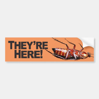 They're Here w/Roach - Bumper Sticker