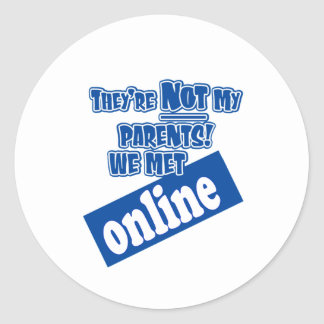 They're not my parents, we met online! classic round sticker