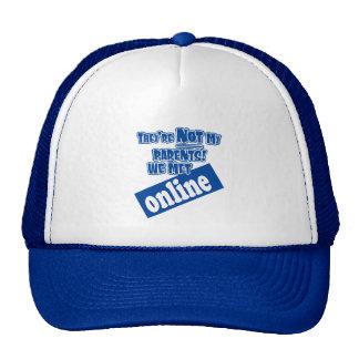 They're not my parents, we met online! trucker hat