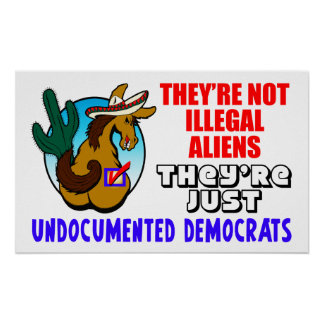 print pictures from iphone they re undocumented democrats posters 15907