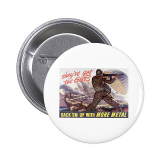 They've got the guts : back 'em up with more metal 2 inch round button