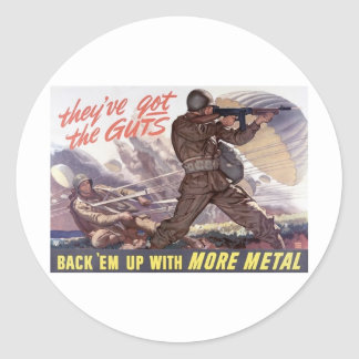 They've got the guts : back 'em up with more metal classic round sticker