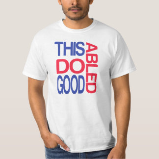 ThiAbled Do Good T-Shirt