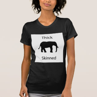 Thick skinned shirts