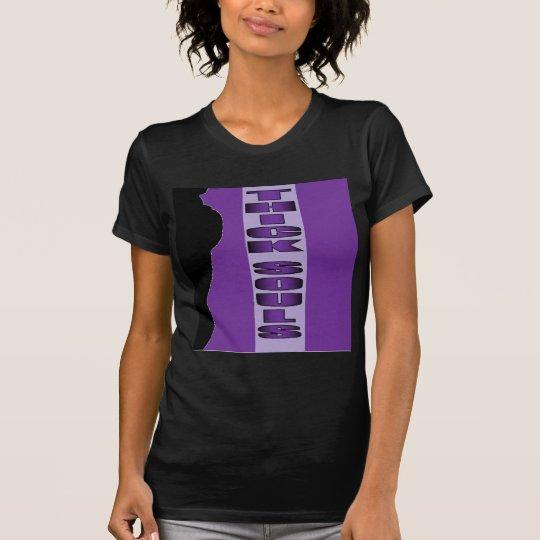 thick souls T-Shirt