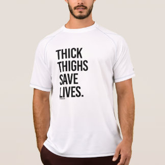 Thick thighs save lives -  .png T-Shirt