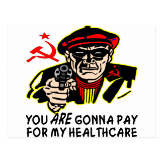 Thief: You ARE Gonna Pay For My HealthCare Postcard