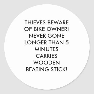 THIEVES BEWARE OF BIKE OWNER!NEVER GONE LONGER ... CLASSIC ROUND STICKER