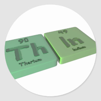 Thin as Th Thorium and In Indium Classic Round Sticker
