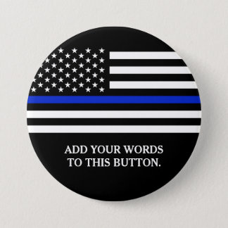 Thin Blue Line American Flag Custom Text Pinback Button