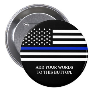 Thin Blue Line American Flag Custom Text Pinback Button