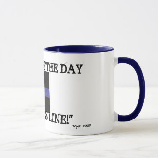 "Thin Blue Line (Coffee Mug) ""Today is not the day"" Mug"