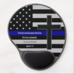 "Thin Blue Line Cross Gel Mouse Pad<br><div class=""desc"">Thin Blue Line Cross &quot;Greater love has no one than this,  that one lay down his life for his friends.&quot; - John 15:13</div>"