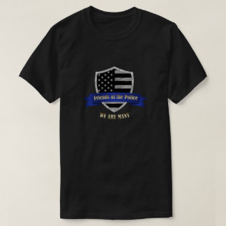 Thin Blue Line Friends of the Police We Are Many T-Shirt