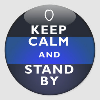 Thin Blue Line - Keep Calm and Stand By Classic Round Sticker