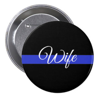 Thin Blue Line: Police Wife Pinback Button