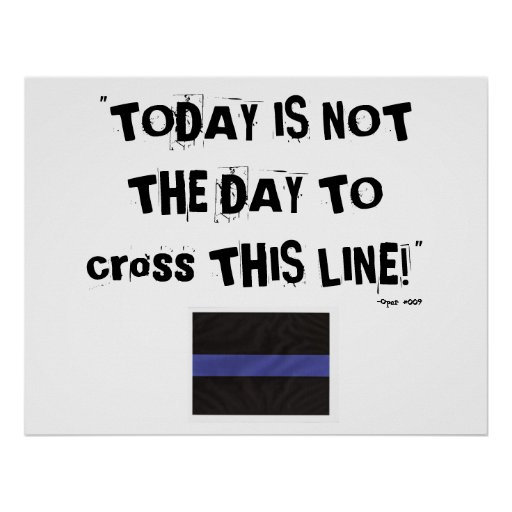 "Thin Blue Line (Poster) ""Today is not the day"""