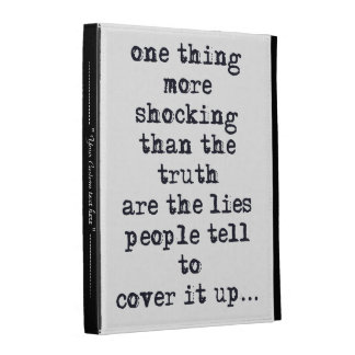 Thing more shocking than truth are lies quote iPad cases