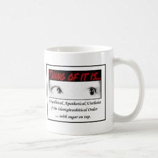 Thing of it is Untheist Creed Coffee Mug