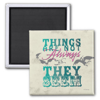 Things Are Not Always as They Seem 2 Inch Square Magnet