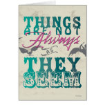 Things Are Not Always as They Seem Card