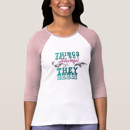 Things Are Not Always as They Seem Tee Shirt