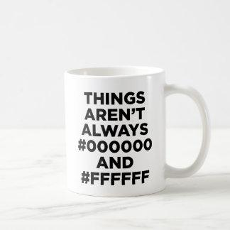 Things Aren't Always #000000 And #ffffff Mugs