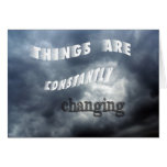 Things Change Greeting Cards