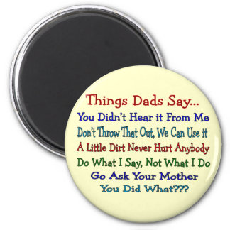 Things Dads Say--Father's Day Gifts 2 Inch Round Magnet