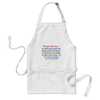 Things Dads Say--Father's Day Gifts Adult Apron