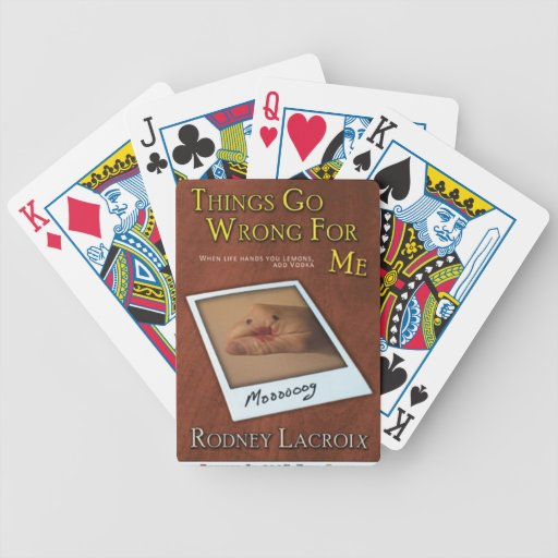 Things Go Wrong for Me - deck of cards
