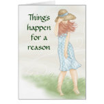 Things happen for a reason greeting cards