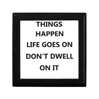 things happen life goes no don't dwell on jewelry box