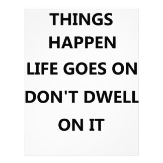 things happen life goes no don't dwell on letterhead