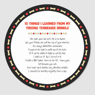 Things I Learned From My Treeing Tennessee Brindle Classic Round Sticker