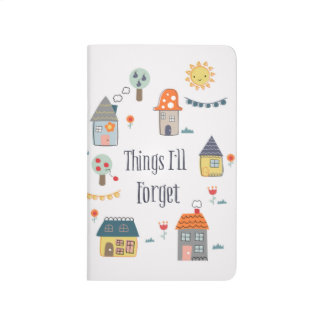 Things I'll forget Journal