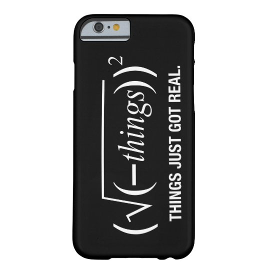 things just got real barely there iPhone 6 case