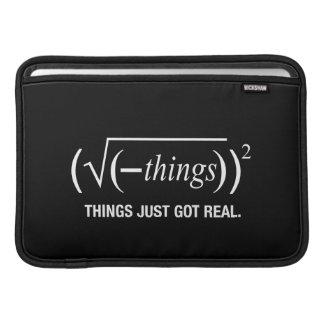 things just got real MacBook sleeve