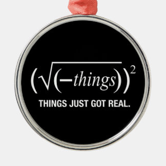 things just got real round metal christmas ornament