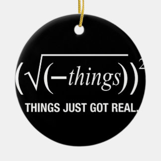 things just got real Double-Sided ceramic round christmas ornament