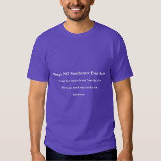 Things No Southerner has Ever said t shirt II