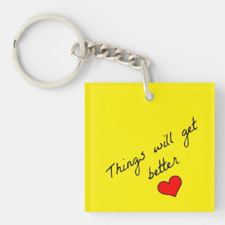Things Will Get Better Keychain