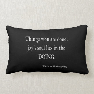 Things Won Joy Soul Lies Doing Shakespeare Quote Throw Pillow