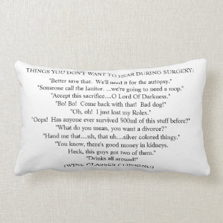 THINGS YOU DON'T WANT TO HEAR DURING SURGERY LUMBAR PILLOW