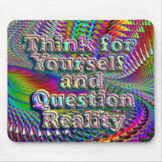 Think4Yourself&QuestionReality Mouse Pad